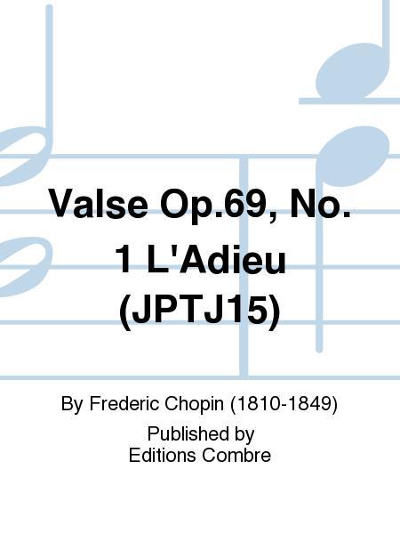 Valse Op. 69 No. 1 L'Adieu (JPTJ15)