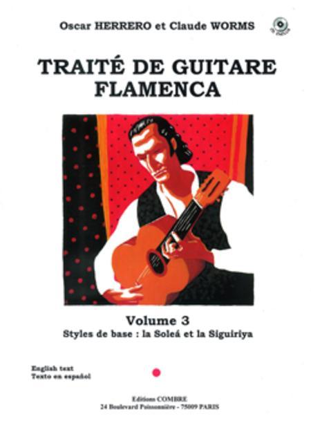 Traite guitare flamenca - Volume 3 - Styles de base Solea et Siguiriya