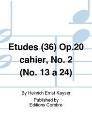 Etudes (36) Op. 20 cahier No. 2 (No. 13 a 24)