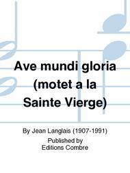 Ave mundi gloria (motet a la Sainte Vierge)
