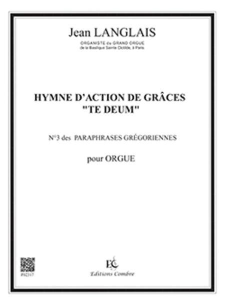Paraphrase gregorienne No. 3: Hymne action de grace Te Deum