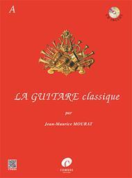 La Guitare classique - Volume A
