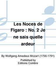 Les Noces de Figaro: No. 2 Je ne sais quelle ardeur