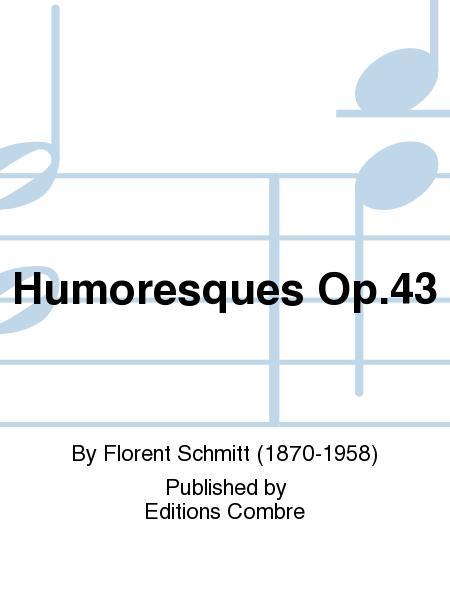 Humoresques Op. 43
