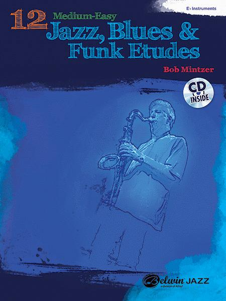 12 Medium-Easy Jazz, Blues & Funk Etudes
