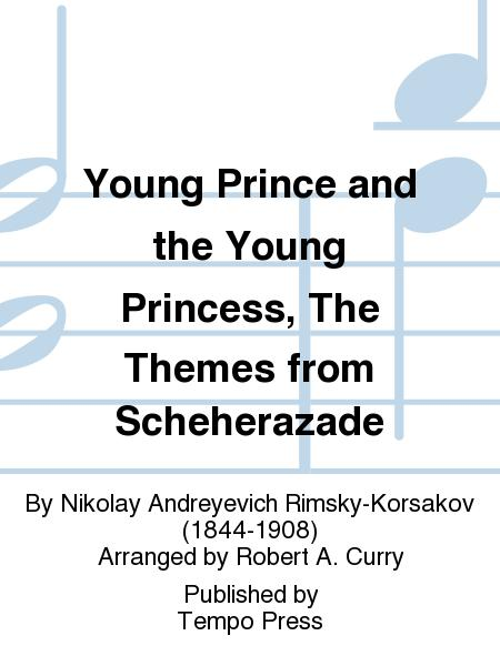 Young Prince and the Young Princess, The Themes from Scheherazade