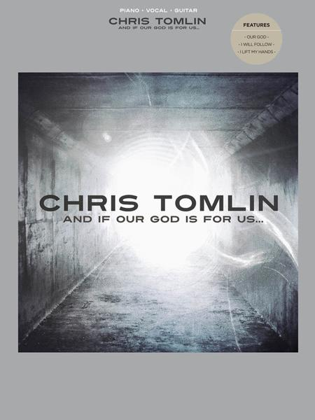 Chris Tomlin - And If Our God Is for Us