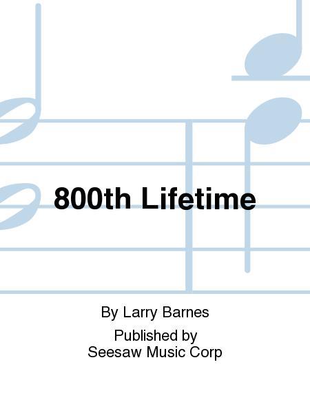 800th Lifetime