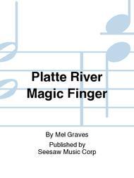 Platte River Magic Finger