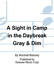 A Sight In Camp The Daybreak Gray Dim Sheet Music By Marshall Bialosky