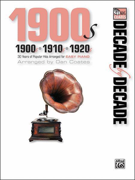 Decade by Decade 1900s, 1910s, 1920s