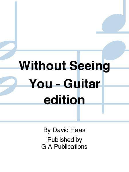 Without Seeing You - Guitar edition