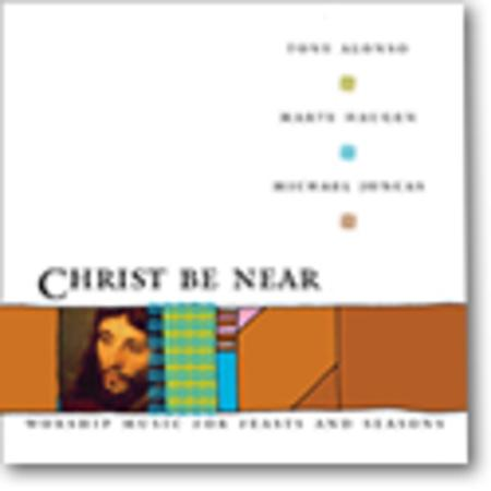 Christ Be Near - Music Collection