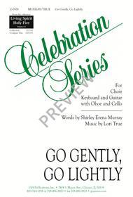 Go Gently, Go Lightly