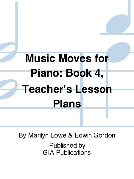 Music Moves for Piano, Book 4 - Teacher's Lesson Plans