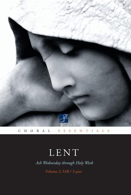 Choral Essentials: Lent - Volume 2 - Music Collection