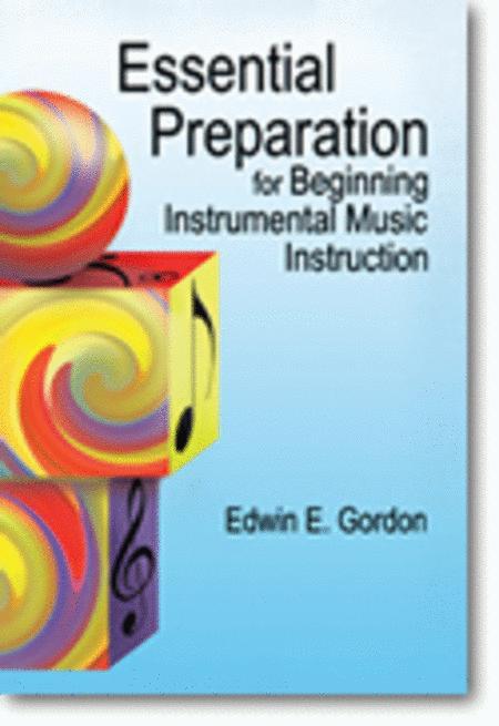 Essential Preparation for Beginning Instrumental Music Instruction