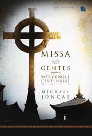 Missa ad Gentes: Maryknoll Centennial Mass (Full Score)