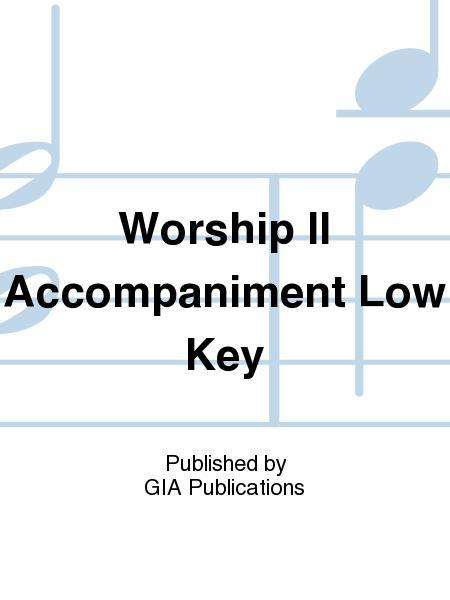 Worship II Accompaniment Low Key