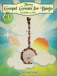 Forty Gospel Greats for Banjo