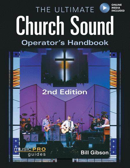 The Ultimate Church Sound Operator's Handbook - 2nd Edition