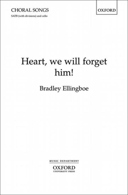 Heart, we will forget him!