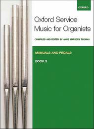 Oxford Service Music for Organ: Manuals and Pedals, Book 3