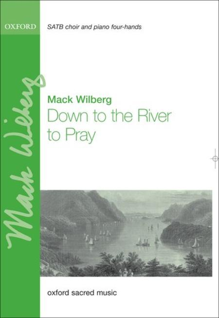 Down To The River To Pray Sheet Music By Mack Wilberg Sheet Music Plus