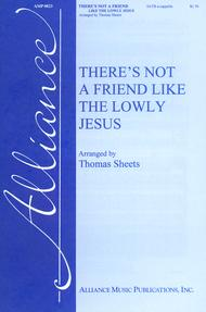 There's Not a Friend Like the Lowly Jesus