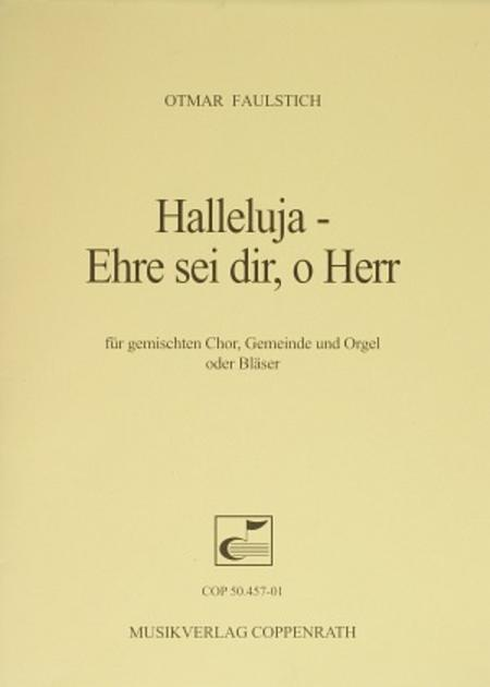 Halleluja - Ehre sei dir, o Herr