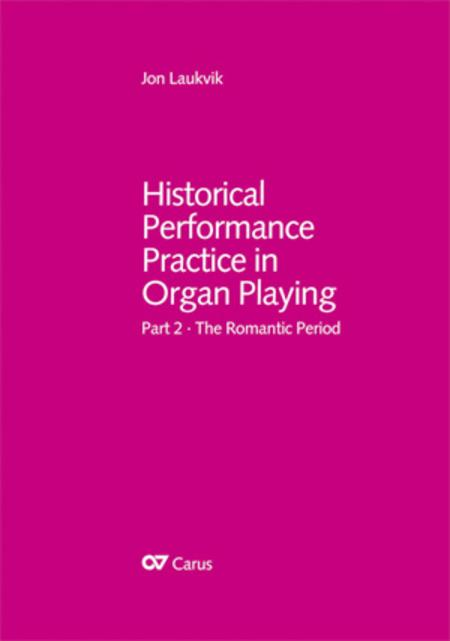 Historical Performance Practice in Organ Playing - The Romantic Era