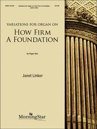Variations for Organ on How Firm A Foundation