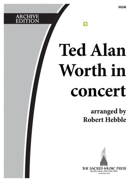 Ted Alan Worth in Concert