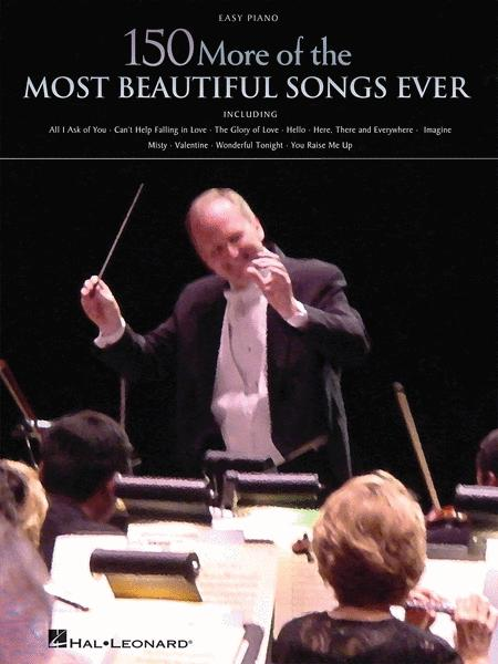 150 More of the Most Beautiful Songs Ever (Easy Piano Edition)