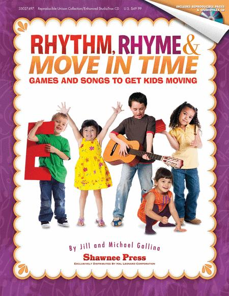 Rhythm, Rhyme & Move in Time - Games and Songs to Get Kids Moving