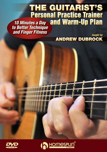 The Guitarist's Personal Practice Trainer and Warm-Up Plan