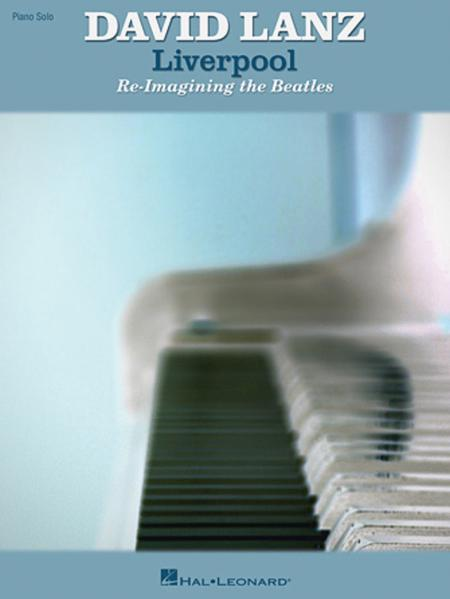 David Lanz - Liverpool: Re-Imagining the Beatles