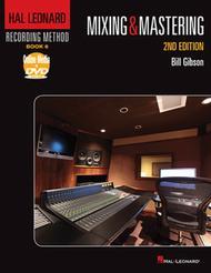 Hal Leonard Recording Method - Book 6: Mixing & Mastering - 2nd Edition
