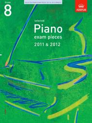 Selected Piano Exam Pieces Grade 8 2011-2012