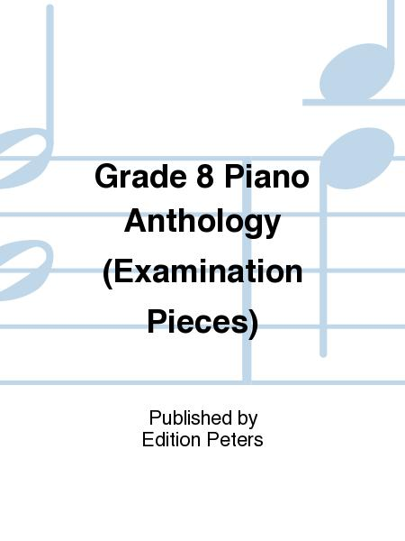 Grade 8 Piano Anthology (Examination Pieces)