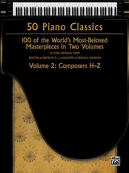 50 Piano Classics -- Composers H-Z, Volume 2