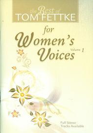 Best of Tom Fettke for Women's Voices, Vol.1