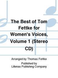 The Best of Tom Fettke for Women's Voices, Volume 1 (Stereo CD)