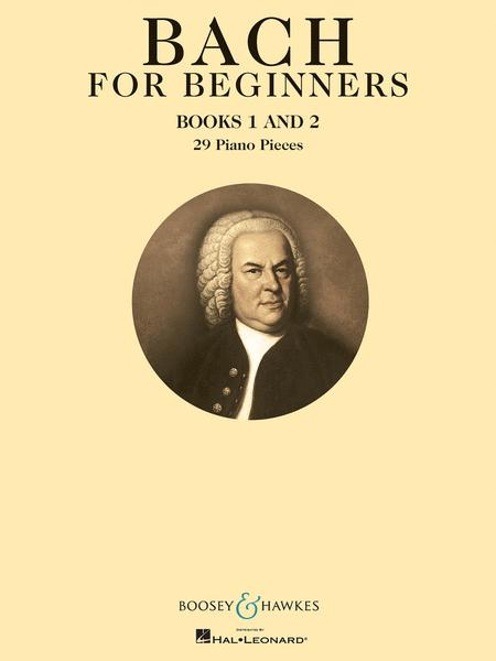Bach for Beginners - Books 1 and 2
