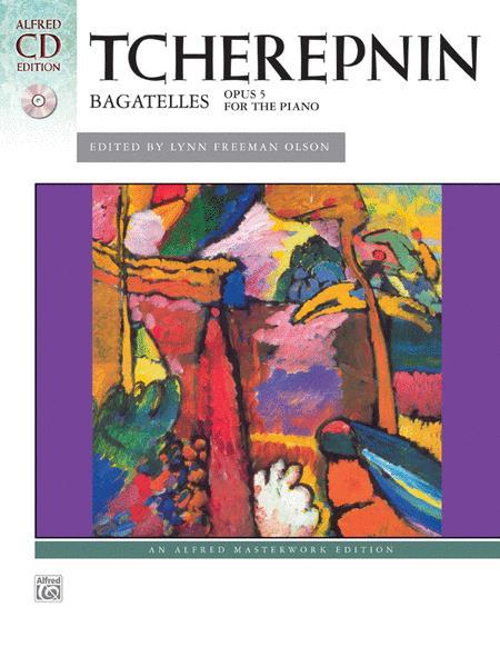 Tcherepnin -- Bagatelles, Op. 5