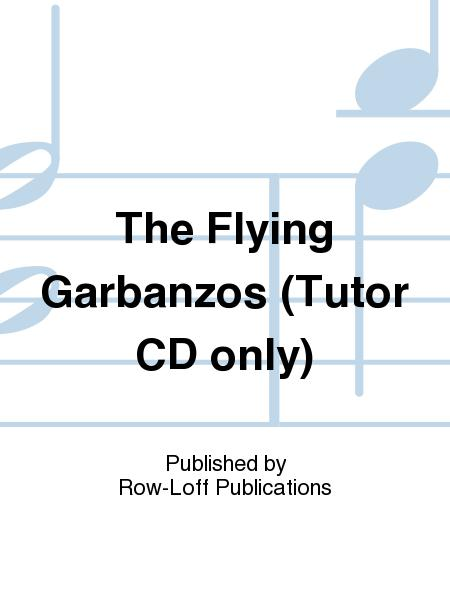 The Flying Garbanzos (Tutor CD only)