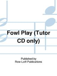 Fowl Play (Tutor CD only)