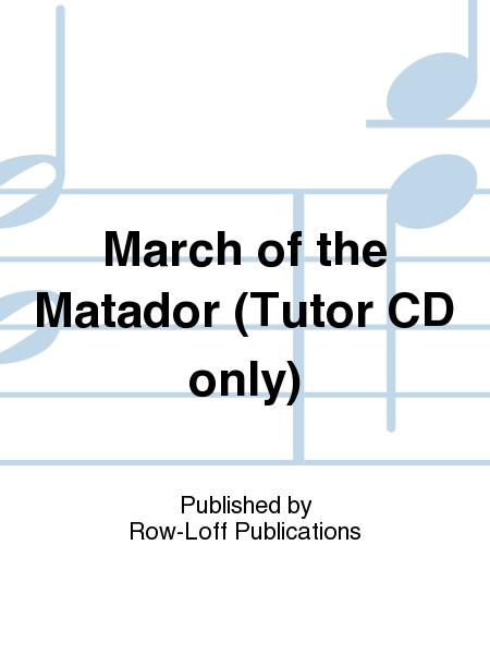 March of the Matador (Tutor CD only)