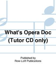 What's Opera Doc (Tutor CD only)