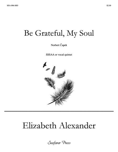 Be Grateful, My Soul